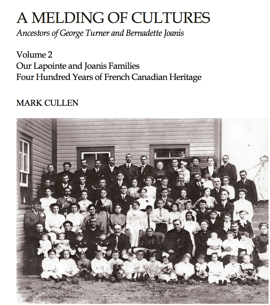 A Melding of Cultures Volume 2: Our Lapointe and Joanis Ancestors - Introduction